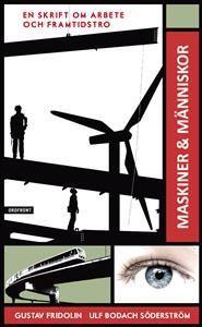 Bild på Maskiner & människor : en skrift om arbete och framtidstro