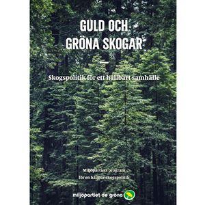 Bild på Guld och gröna skogar - Skogspolitiskt program