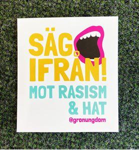 Bild på Dekal: Säg ifrån mot rasism & hat
